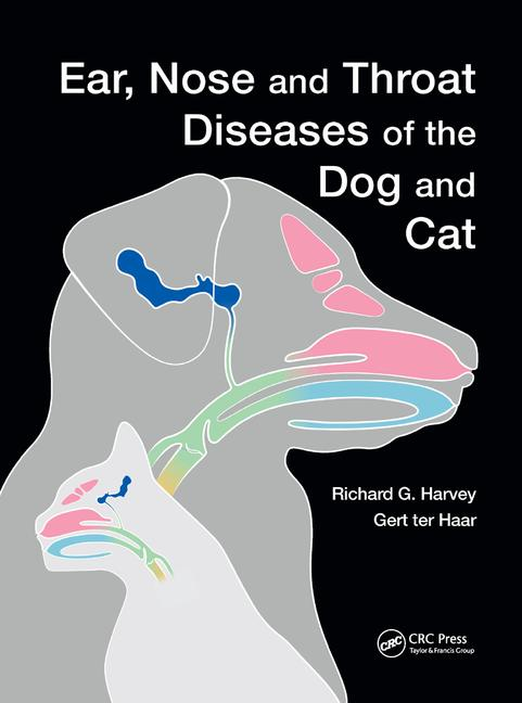 Ear, Nose and Throat Diseases of the Dog and Cat 1st Edition