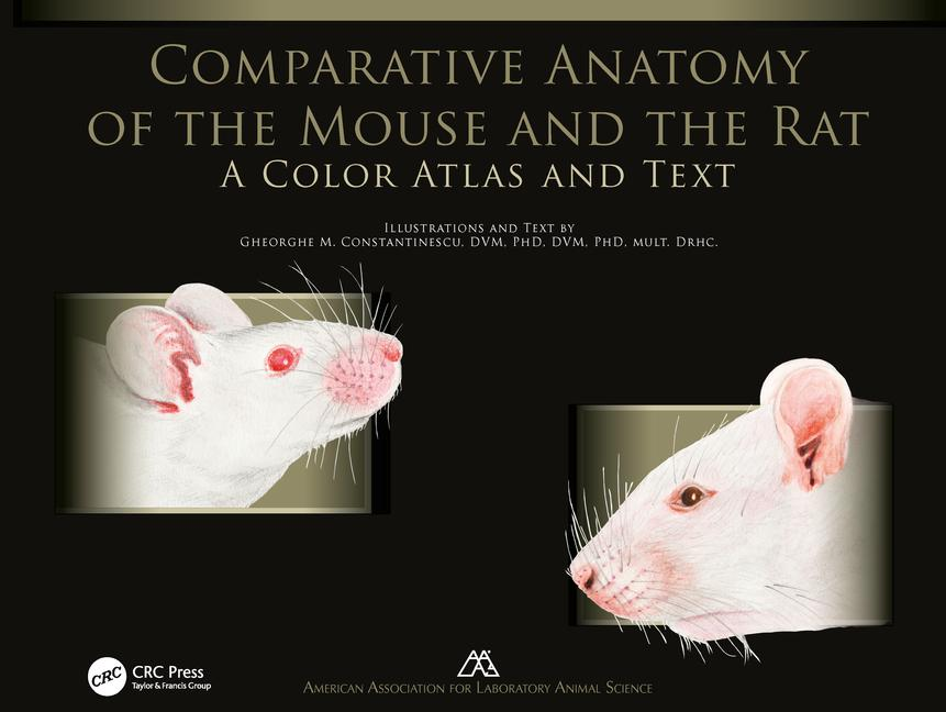 Comparative Anatomy of the Mouse and the Rat: A Color Atlas and Text 1st Edition