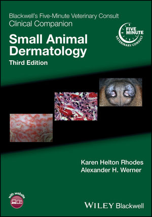 Blackwell's Five-Minute Veterinary Consult Clinical Companion: Small Animal Dermatology, 3rd Edition
