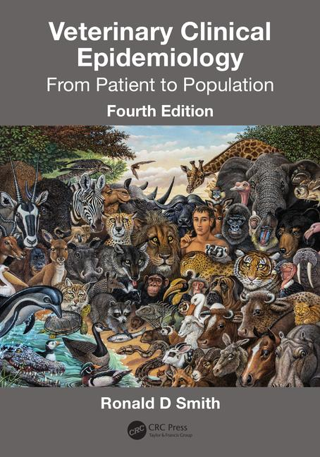Veterinary Clinical Epidemiology: From Patient to Population, Fourth Edition, 4th Edition